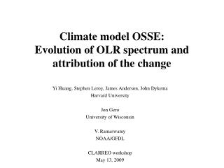 Climate model OSSE: Evolution of OLR spectrum and attribution of the change