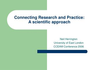 Connecting Research and Practice: A scientific approach
