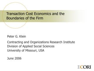 Transaction Cost Economics and the  Boundaries of the Firm