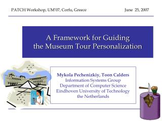A Framework for Guiding the Museum Tour Personalization