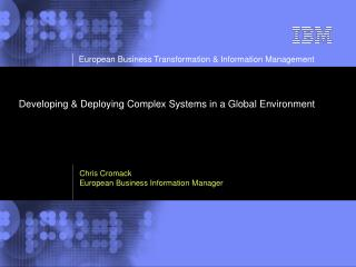 Developing & Deploying Complex Systems in a Global Environment