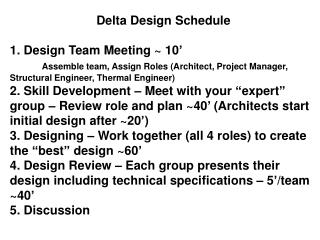 Delta Design Schedule 1. Design Team Meeting ~ 10� Assemble team, Assign Roles (Architect, Project Manager, Structural