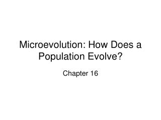 Microevolution: How Does a Population Evolve?