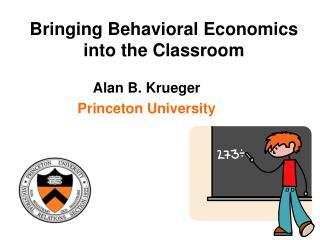 Bringing Behavioral Economics  into the Classroom