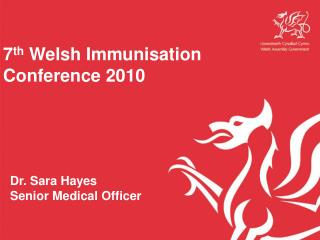 7 th  Welsh Immunisation Conference 2010