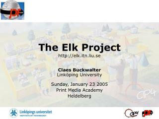 The Elk Project http://elk.itn.liu.se