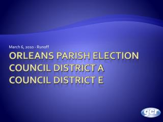 Orleans Parish Election Council District a Council District e