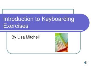 Introduction to Keyboarding Exercises