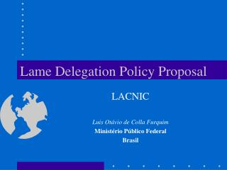 Lame Delegation Policy Proposal