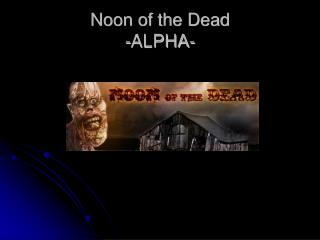 Noon of the Dead  -ALPHA-