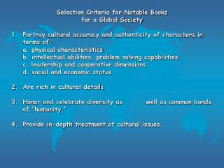 Selection Criteria for Notable Books  for a Global Society 1	Portray cultural accuracy and authenticity of characters i