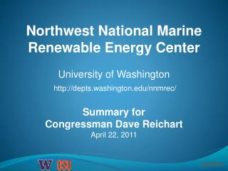 Summary for  Congressman Dave  Reichart April 22,  2011