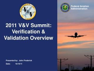2011 V&V Summit: Verification & Validation Overview