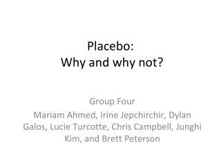 Placebo:  Why and why not?
