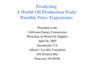 Predicting  A World Oil Production Peak/ Possible Price Trajectories
