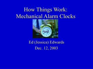 How Things Work: Mechanical Alarm Clocks