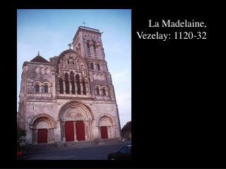 La Madelaine,  Vezelay: 1120-32