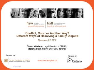 Conflict, Court or Another Way? Different Ways of Resolving a Family Dispute November 22, 2012