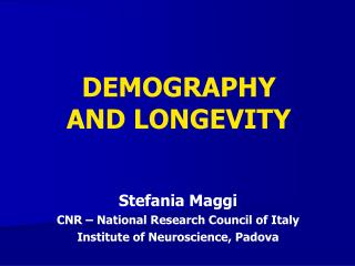 DEMOGRAPHY AND LONGEVITY