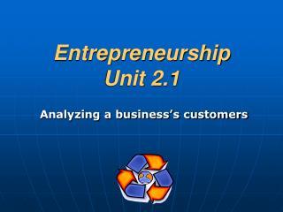 Entrepreneurship Unit 2.1