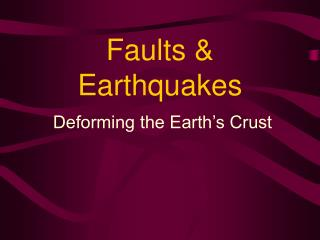 Faults & Earthquakes