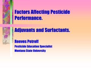 Factors Affecting Pesticide Performance.  Adjuvants and Surfactants.