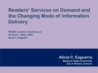Readers' Services on Demand and the Changing Mode of Information Delivery PAARL Summer Conference 29 April- 1 May, 2009