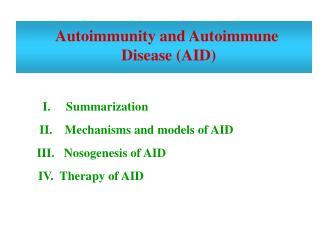 Autoimmunity and Autoimmune  Disease (AID)