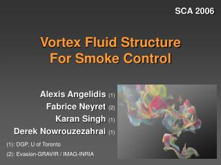 Vortex Fluid Structure For Smoke Control