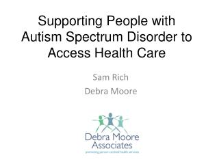 Supporting People with  Autism Spectrum Disorder to  Access Health Care