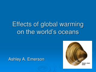 Effects of global warming on the world s oceans