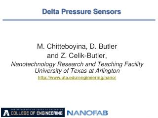 M. Chitteboyina, D. Butler  and Z. Celik-Butler,  Nanotechnology Research and Teaching Facility University of Texas at