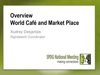 Overview World Café and Market Place
