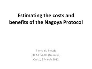 Estimating the costs and benefits of the Nagoya Protocol