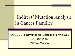 'Indirect' Mutation Analysis in Cancer Families