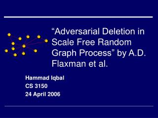 """Adversarial Deletion in Scale Free Random Graph Process"" by A.D. Flaxman et al."