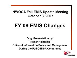 NWOCA Fall EMIS Update Meeting October 3, 2007