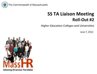 SS TA Liaison Meeting Roll-Out #2 Higher Education Colleges and Universities