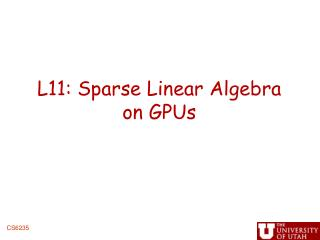 L11: Sparse Linear Algebra on GPUs