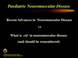 Paediatric Neuromuscular Disease