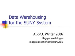 Data Warehousing  for the SUNY System