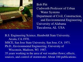 B.S. Engineering Science, Humboldt State University,       Arcata, CA 1970. MSCE, San Jose State University, San Jose,