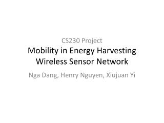 CS230 Project Mobility in Energy Harvesting Wireless Sensor Network