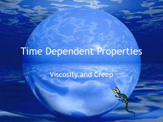 Time Dependent Properties