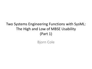 Two Systems Engineering Functions with SysML: The High and Low of MBSE Usability (Part 1)