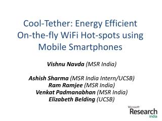 Cool-Tether: Energy Efficient  On-the-fly WiFi Hot-spots using  Mobile Smartphones