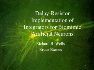 Delay-Resistor Implementation of Integrators for Biomimic Artificial Neurons