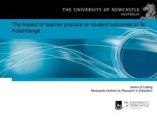 James G Ladwig Newcastle Institute for Research in Education