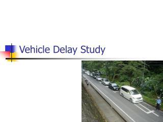 Vehicle Delay Study