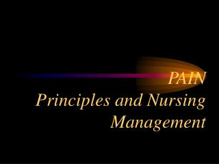 PAIN Principles and Nursing Management